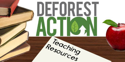 DeforestACTION Teaching Resources